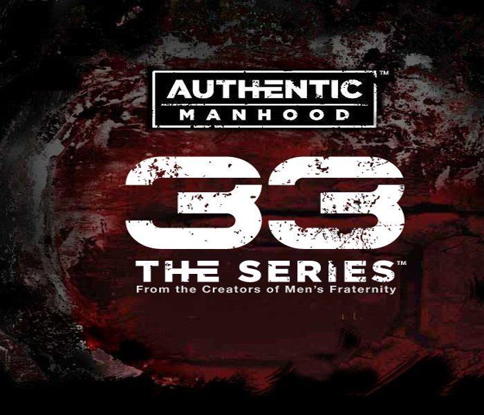 Men's 33 Series- Authentic Manhood